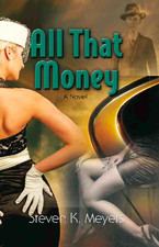 All That Money, a novel;